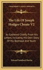 The Life of Joseph Hodges Choate V2
