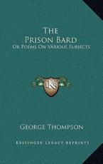 The Prison Bard - George Thompson (author)