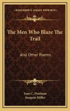 The Men Who Blaze the Trail
