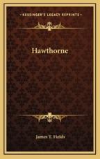 Hawthorne - James T Fields (author)