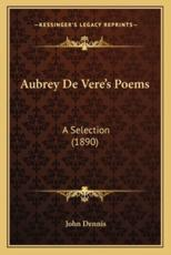 Aubrey De Vere's Poems - John Dennis (editor)