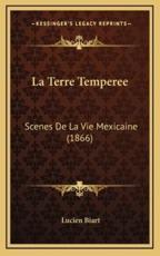 La Terre Temperee - Lucien Biart (author)