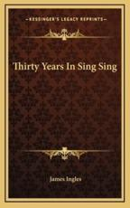Thirty Years in Sing Sing - James Ingles (author)