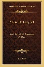 Alicia De Lacy V4 - Jane West (author)