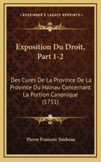 Exposition Du Droit, Part 1-2 - Pierre Francois Toubeau (author)