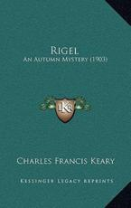 Rigel - Charles Francis Keary (author)