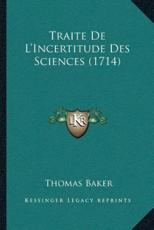 Traite De L'Incertitude Des Sciences (1714) - Thomas Baker (author)