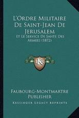 L'Ordre Militaire De Saint-Jean De Jerusalem - Faubourg-Montmartre Publisher (author)