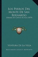 Los Perros Del Monte De San Bernardo - Ventura De La Vega (author)