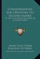 Considerations Sur L'Histoire Du Second Empire - Marie Louis Pierre Esquirou De Parieu (author)