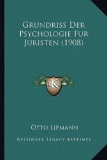 Grundriss Der Psychologie Fur Juristen (1908) - Otto Lipmann (author)
