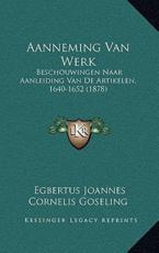 Aanneming Van Werk - Egbertus Joannes Cornelis Goseling (author)