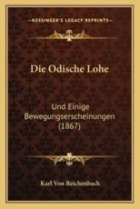 Die Odische Lohe - Karl Von Reichenbach (author)