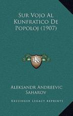 Sur Vojo Al Kunfratico De Popoloj (1907) - Aleksandr Andreevic Saharov (author)