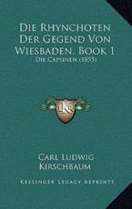 Die Rhynchoten Der Gegend Von Wiesbaden, Book 1 - Carl Ludwig Kirschbaum (author)