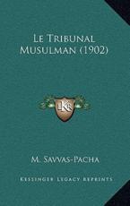 Le Tribunal Musulman (1902) - M Savvas-Pacha (author)