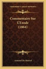Commentaire Sur L'Exode (1864) - Armand De Mestral (author)