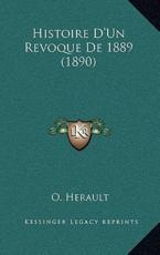 Histoire D'Un Revoque De 1889 (1890) - O Herault (author)