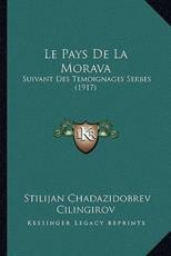 Le Pays De La Morava - Stilijan Chadazidobrev Cilingirov (author)