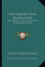 Die Grafen Von Dortmund - August Meininghaus (author)