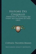 Histoire Des Coquilles - Cyprien Prosper Brard (author)