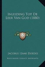 Inleiding Tot De Leer Van God (1880) - Jacobus Izaak Doedes (author)