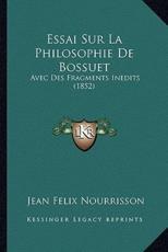 Essai Sur La Philosophie De Bossuet - Jean Felix Nourrisson (author)