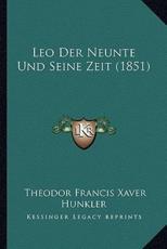 Leo Der Neunte Und Seine Zeit (1851) - Theodor Francis Xaver Hunkler (author)