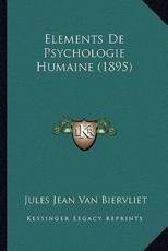 Elements De Psychologie Humaine (1895) - Jules Jean Van Biervliet (author)