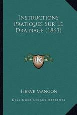 Instructions Pratiques Sur Le Drainage (1863) - Herve Mangon (author)