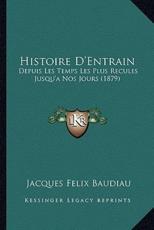 Histoire D'Entrain - Jacques Felix Baudiau (author)