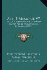 Atti E Memorie V7 - Deputazione Di Storia Patria Publisher (author)