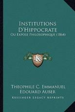 Institutions D'Hippocrate - Theophile C Emmanuel Edouard Auber (author)