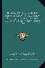 Lecons Sur Les Rapports Entre Le Droit Et L'Opinion Publique En Angleterre - Albert Venn Dicey (author)