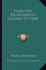 Storia Del Risorgimento Italiano V2 (1848) - Angelo Brofferio (author)