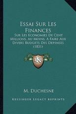 Essai Sur Les Finances - M Duchesne (author)