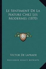 Le Sentiment De La Nature Chez Les Modernes (1870) - Victor De Laprade (author)