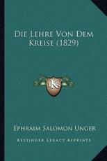 Die Lehre Von Dem Kreise (1829) - Ephraim Salomon Unger (author)