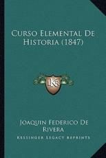 Curso Elemental De Historia (1847) - Joaquin Federico De Rivera (author)