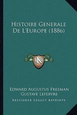 Histoire Generale De L'Europe (1886) - Edward Augustus Freeman, Gustave Lefebvre (translator)