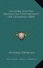 Die Lehre Von Den Grenzen Als Hauptmoment Der Geometrie (1804) - Wilhelm Detmold (author)