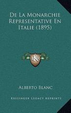 De La Monarchie Representative En Italie (1895) - Alberto Blanc (author)