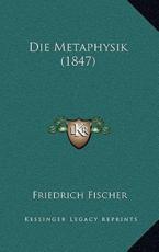 Die Metaphysik (1847) - Friedrich Fischer (author)