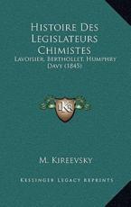 Histoire Des Legislateurs Chimistes - M Kireevsky (author)