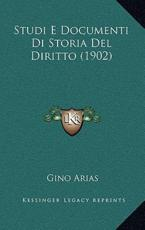 Studi E Documenti Di Storia Del Diritto (1902) - Gino Arias (author)
