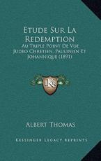 Etude Sur La Redemption - Albert Thomas (author)