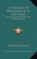 Il Parroco Di Montagna E La Solitaria - Angiolo Panzani (author)