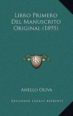 Libro Primero Del Manuscrito Original (1895) - Anello Oliva (author)