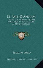 Le Pays D'Annam - Eliacin Luro (author)