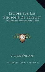 Etudes Sur Les Sermons De Bossuet - Victor Vaillant (author)